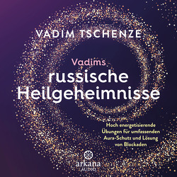 Vadims russische Heilgeheimnisse von Felber,  Dani, Tschenze,  Vadim