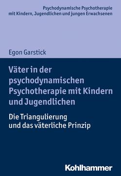 Väter in der psychodynamischen Psychotherapie mit Kindern und Jugendlichen von Burchartz,  Arne, Garstick,  Egon, Hopf,  Hans, Lutz,  Christiane