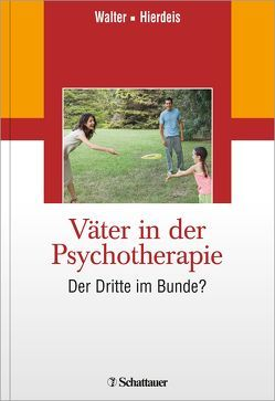 Väter in der Psychotherapie von Hierdeis,  Helmwart, Walter,  Heinz