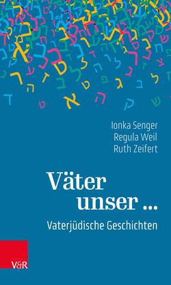 Väter unser … von Senger,  Ionka, Weil,  Regula, Zeifert,  Ruth