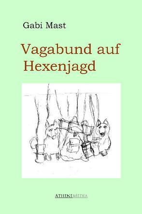 Vagabund auf Hexenjagd von Mast,  Gabi