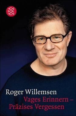 Vages Erinnern – Präzises Vergessen von Willemsen,  Roger
