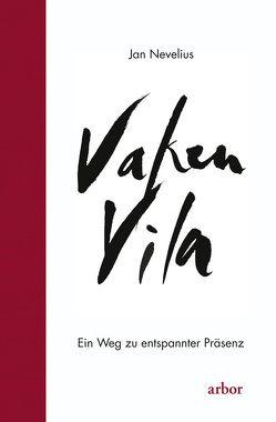 Vaken Vila von Neumann,  Sabine, Nevelius,  Jan