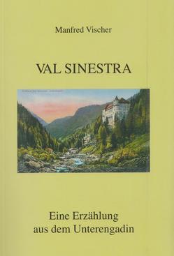 VAL SINESTRA von Kurmann Oetterli,  Belinda, Vischer,  Manfred