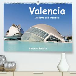 Valencia (Premium, hochwertiger DIN A2 Wandkalender 2021, Kunstdruck in Hochglanz) von Boensch,  Barbara