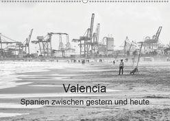 Valencia – Spanien zwischen gestern und heute (Wandkalender 2019 DIN A2 quer) von Sommer,  Hans-Jürgen