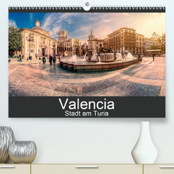 Valencia – Stadt am Turia (Premium, hochwertiger DIN A2 Wandkalender 2020, Kunstdruck in Hochglanz) von Photography,  Hessbeck