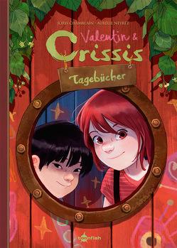Valentin und Crissis Tagebücher von Chamblain,  Joris, Neyret,  Aurélie