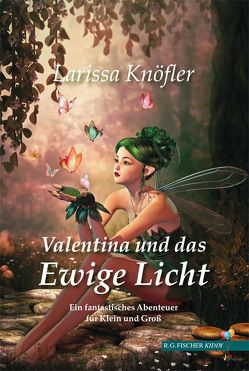 Valentina und das Ewige Licht von Knöfler,  Larissa