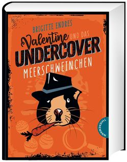 Valentine und das Undercover-Meerschweinchen von Endres,  Brigitte