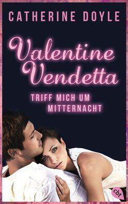 Valentine Vendetta – Triff mich um Mitternacht von Attwood,  Doris, Doyle,  Catherine