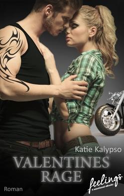 Valentines Rage von Kalypso,  Katie