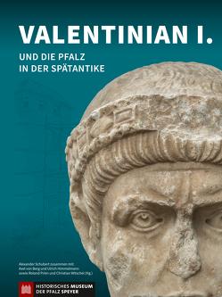 Valentinian I. und die Pfalz in der Spätantike von Himmelmann,  Ulrich, Prien,  Roland, Schubert,  Alexander, von Berg,  Axel, Witschel,  Christian