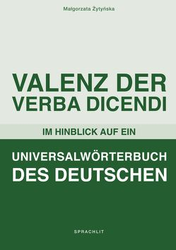 Valenz der Verba Dicendi im Hinblick auf ein Universalwörterbuch des Deutschen von Zytynska,  Malgorzata