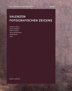Valenzen fotografischen Zeigens von Bühler,  Daniel, Köhler,  Dietmar, Pohlmann,  Natascha, Schrader,  Kristin, Sykora,  Katharina