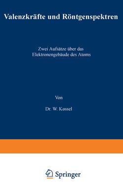 Valenzkräfte und Röntgenspektren von Kossel,  W.