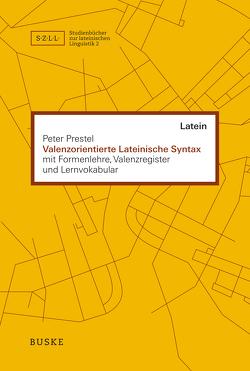 Valenzorientierte Lateinische Syntax von Prestel,  Peter