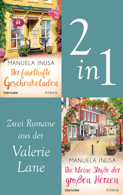 Valerie Lane – Der fabelhafte Geschenkeladen / Die kleine Straße der großen Herzen von Inusa,  Manuela