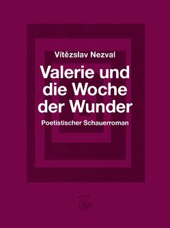 Valerie und die Woche der Wunder von Cikán,  Ondrej, Cikánová,  Karla, Nezval,  Vitezslav