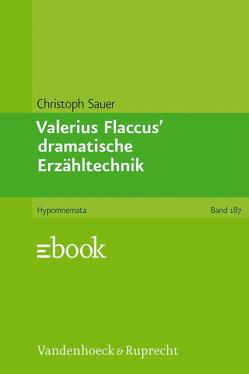 Valerius Flaccus' dramatische Erzähltechnik von Sauer,  Christoph