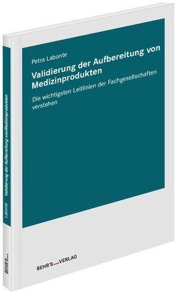 Validierung der Aufbereitung von Medizinprodukten von Labonte,  Frau Petra
