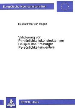 Validierung von Persönlichkeitskonstrukten am Beispiel des Freiburger Persönlichkeitsinventars von von Hagen,  Helmut
