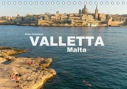 Valletta – Malta (Tischkalender 2018 DIN A5 quer) von Schickert,  Peter
