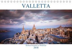 Valletta – Morbide Schönheit im Mittelmeer (Tischkalender 2018 DIN A5 quer) von Weck,  Dieter