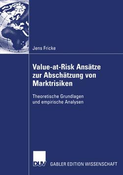 Value-at-Risk Ansätze zur Abschätzung von Marktrisiken von Fricke,  Jens, Pauly,  Prof. Dr. Ralf
