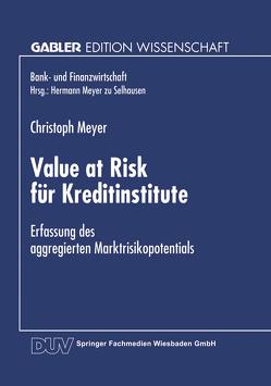 Value at Risk für Kreditinstitute von Meyer,  Christoph