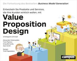 Value Proposition Design von Bernarda,  Greg, Osterwalder,  Alexander, Pigneur,  Yves, Smith,  Alan, Wegberg,  T. A.