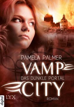 Vamp City – Das dunkle Portal von Lengermann,  Frauke, Palmer,  Pamela