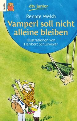 Vamperl soll nicht alleine bleiben von Schulmeyer,  Heribert, Welsh,  Renate