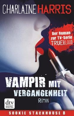 Vampir mit Vergangenheit von Harris,  Charlaine, Mümmler,  Britta