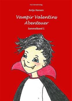 Vampir Valentins Abenteuer von Hansen,  Antje