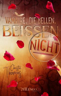 Vampire, die bellen, beissen nicht von Thomas,  Christin