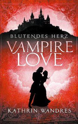 Vampire Love von Wandres,  Kathrin