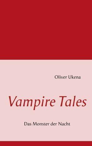 Vampire Tales von Ukena,  Oliver