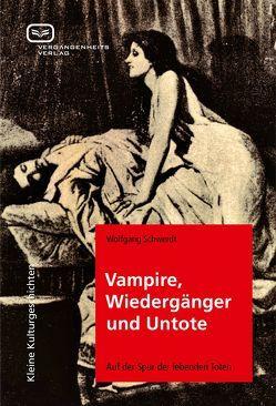 Vampire, Wiedergänger und Untote von Schwerdt,  Wolfgang