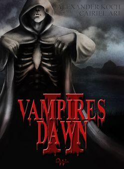 Vampires Dawn 2 von Ari,  Cairiel, Koch,  Alexander