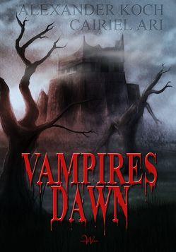 Vampires Dawn von Ari,  Cairiel, Koch,  Alexander