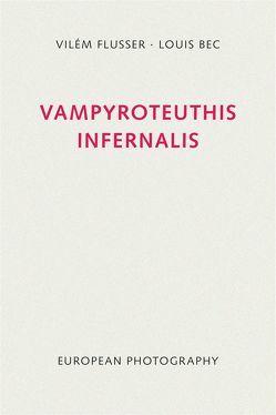 Vampyroteuthis infernalis von Bec,  Louis, Flusser,  Vilém, Müller-Pohle,  Andreas