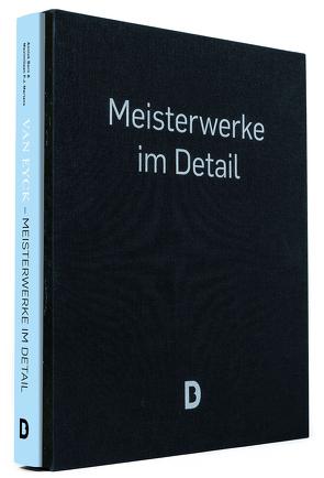 Van Eyck –Meisterwerke im Detail (im Schmuckschuber) von Born,  Annick, Martens,  Maximiliaan P.J., Tuymans,  Luc