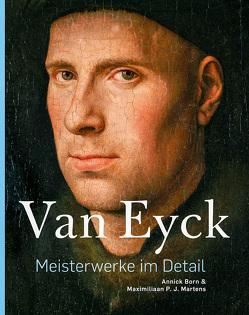 Van Eyck –Meisterwerke im Detail von Born,  Annick, Martens,  Maximiliaan P.J., Tuymans,  Luc