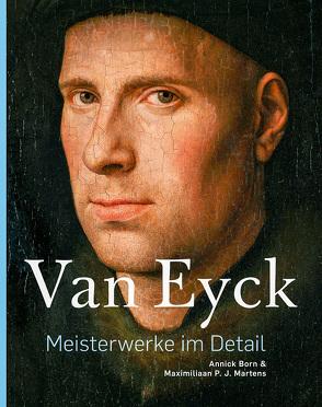 Van Eyck –Meisterwerke im Detail von Born,  Annick, Martens,  Maximiliaan P.J., Tuymans,  Luc, Van Eyck,  Jan