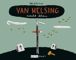 Van Helsing macht blau von Mahler,  Nicolas