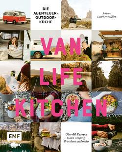 Van Life Kitchen – Die Abenteuer-Outdoor-Küche von Lerchenmüller,  Jessica