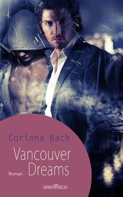 Vancouver Dreams von Bach,  Corinna