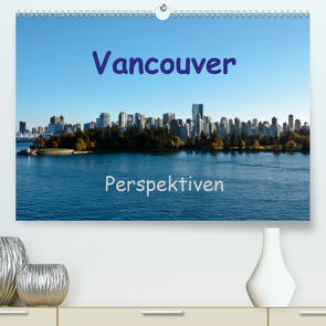 Vancouver PerspektivenCH-Version (Premium, hochwertiger DIN A2 Wandkalender 2020, Kunstdruck in Hochglanz) von Berlin, Schoen,  Andreas