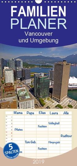 Vancouver und Umgebung – Familienplaner hoch (Wandkalender 2019 , 21 cm x 45 cm, hoch) von Berndt,  Stefan